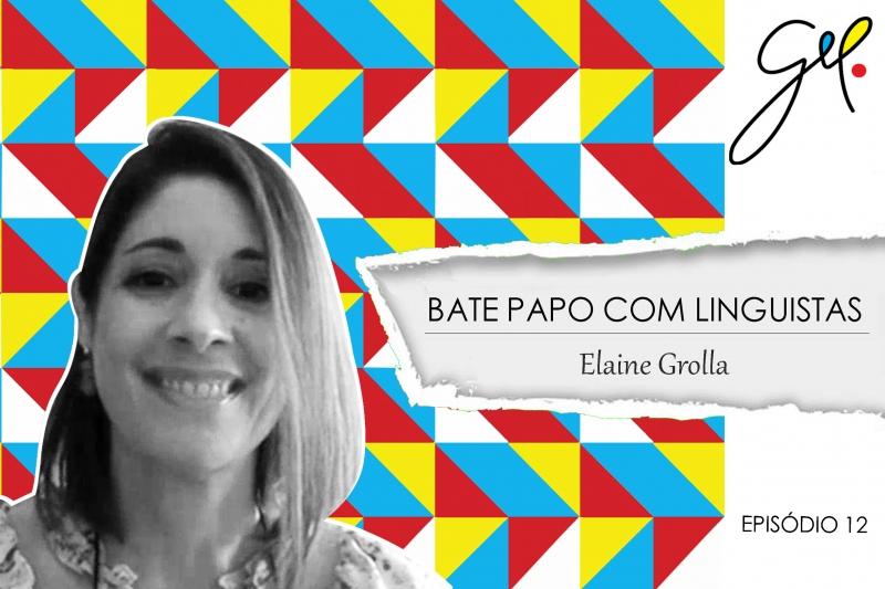 EP12   Conversa com Elaine Grolla