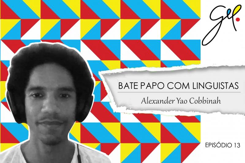 EP13   Conversa com Alexander Yao Cobbinah
