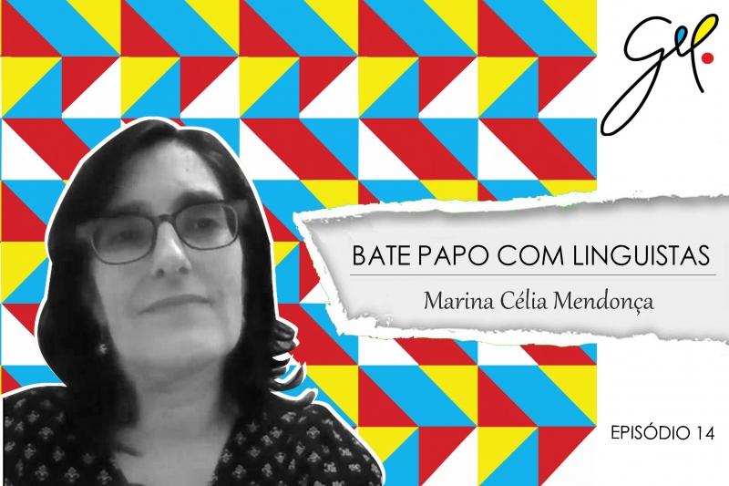 EP 14   Conversa com Marina Célia Mendonça