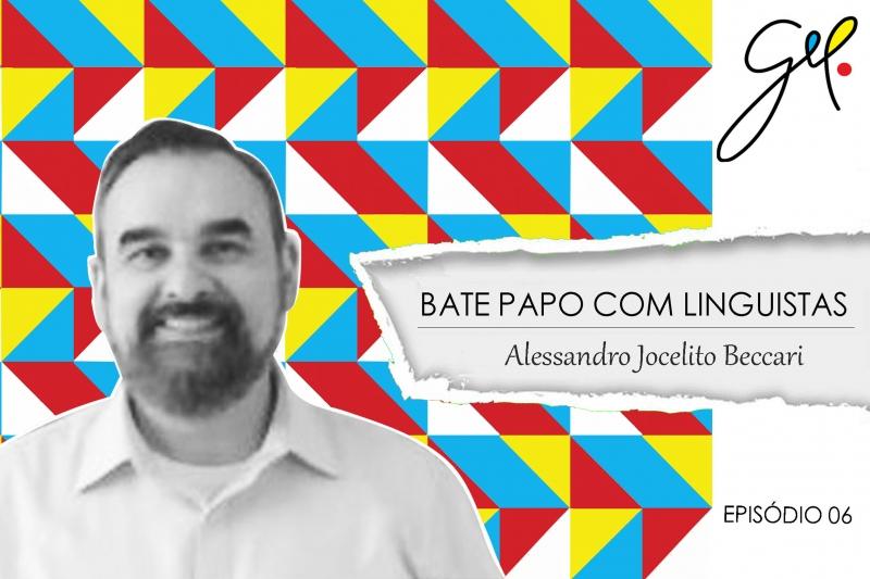 EP06   Conversa com Alessandro Jocelito Beccari